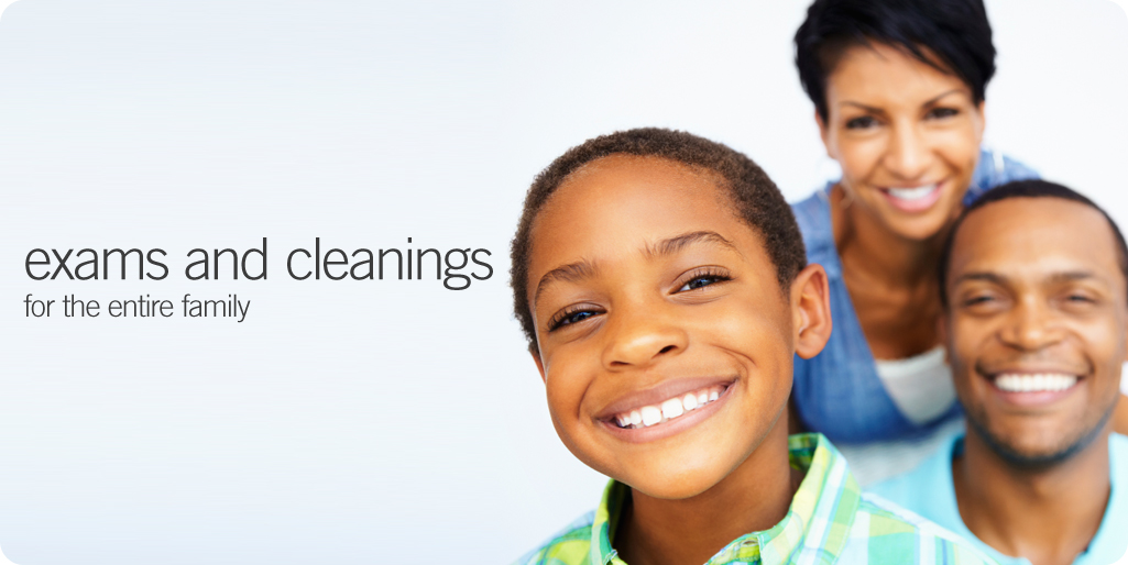 Exams and cleanings for the entire family
